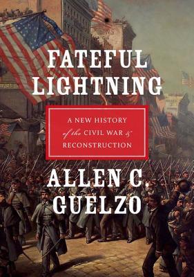 Fateful Lightning By Guelzo, Allen C.