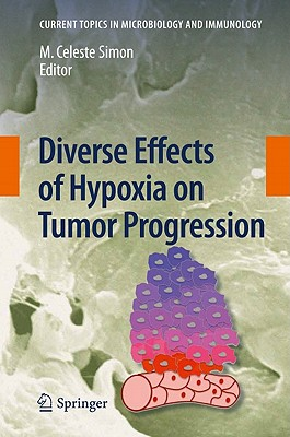 Diverse Effects of Hypoxia on Tumor Progression By Simon, M. Celeste (EDT)
